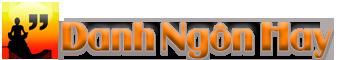 Danh Ngôn Hay – Danh Ngôn Ý Nghĩa – Câu Nói Hay – Danh Ngôn Tiếng Anh